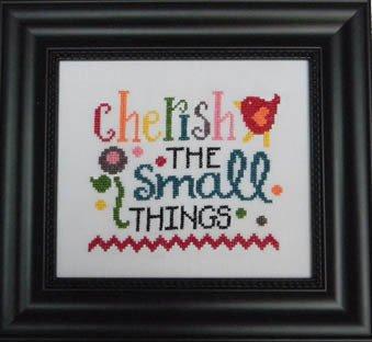 Cherry Hill Stitchery Cherish the Small Things
