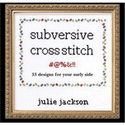 Julie Jackson Subversive Cross Stitch hardback