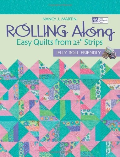 Rolling Along Jelly Roll Quilt Book