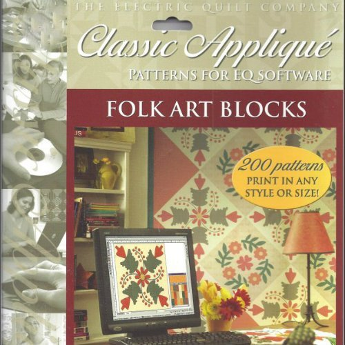 Classic Applique Patterns for EQ Software Folk Art Blocks