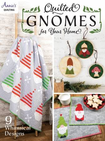 Quilted Gnomes for Your Home by Annie Quilts