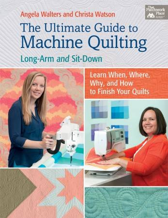 The Ultimate Guide to Machine Quilting Long-Arm or Sit-Down