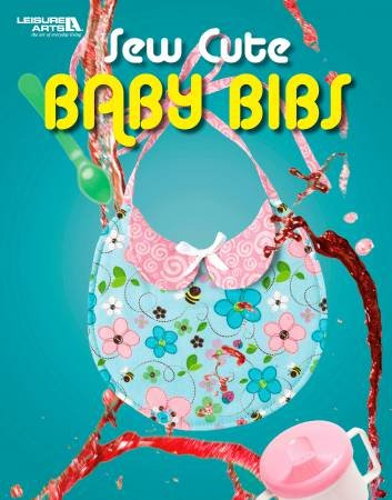 Sew Cute Baby Bibs by Leisure Arts