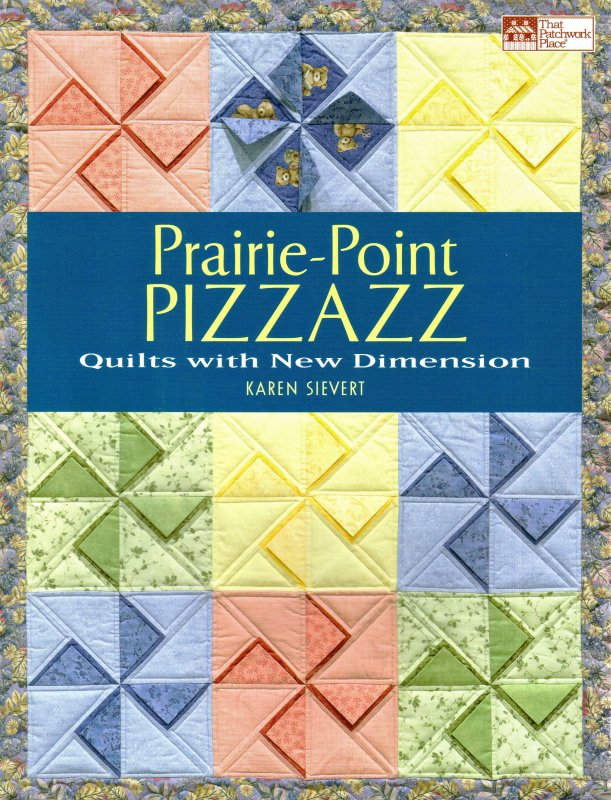 Prairie-Point Pizzazz Quilts with New Dimension