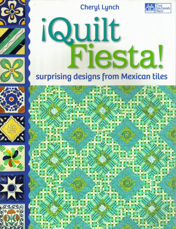 Quilt Fiesta surprising designs from Mexican Tiles