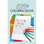 Jaybird Quilts Coloring Book