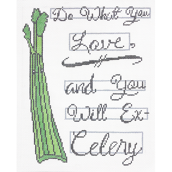 DO WHAT YOU LOVE AND YOU WILL EX-CELERY