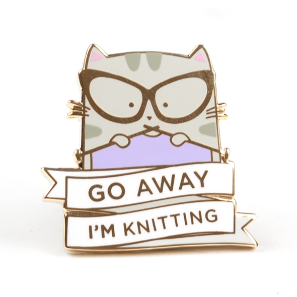 ENAMEL PIN Go Away I'm Knitting