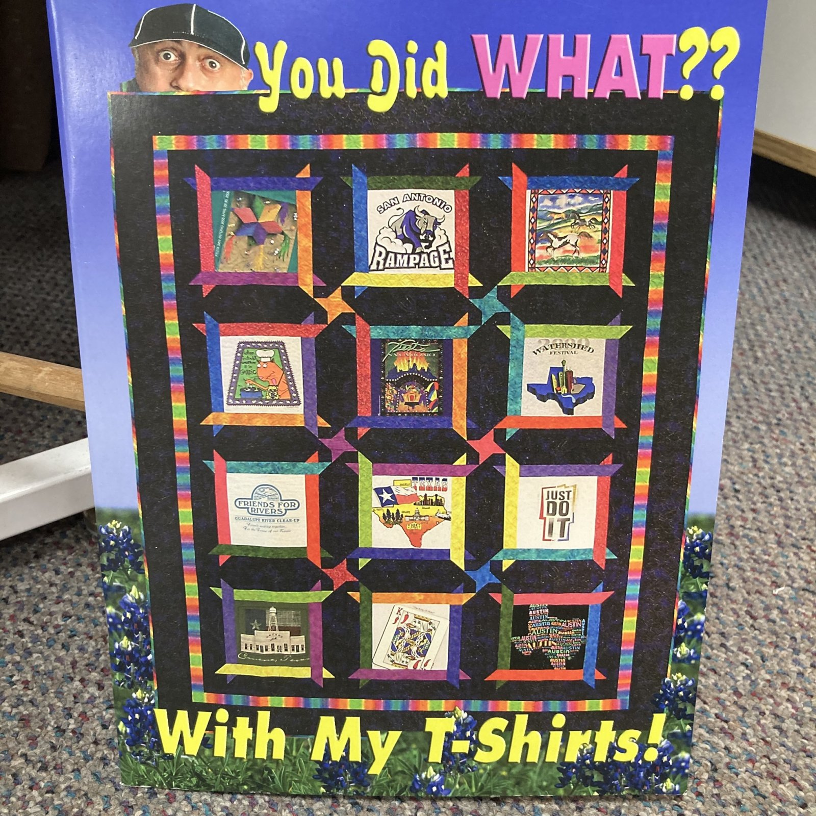 You Did What? With My T-Shirts!