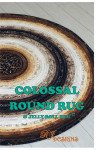 Colossal Round Rug & Jelly-Roll Rug - RJ Designs