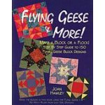 Flying Geese & More! - By Joan Hawley