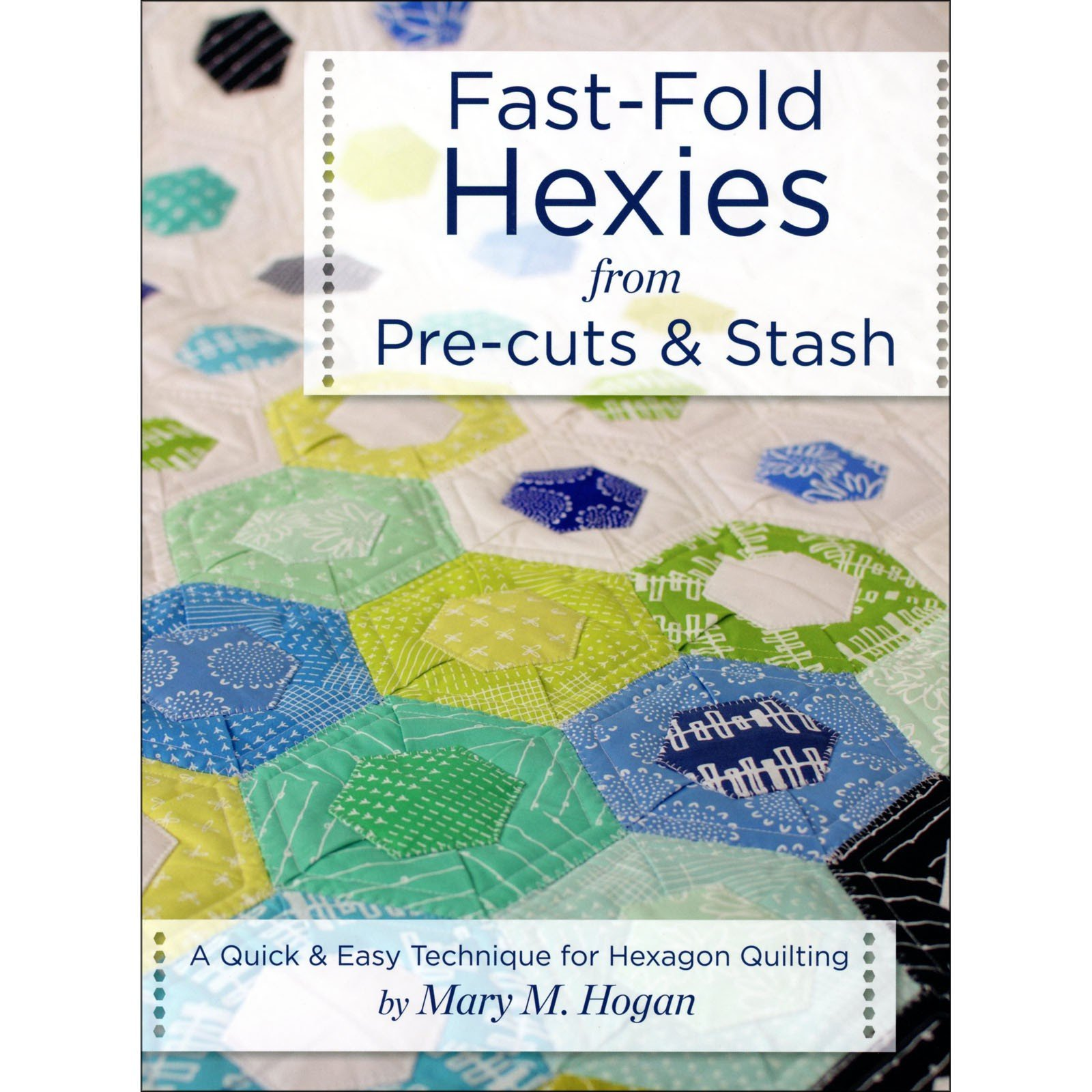 Fast Fold Hexies from Pre-cuts & Stash