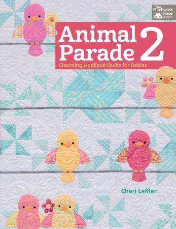 Animal Parade 2 Charming applique quilts for babies by Cheri Leffler
