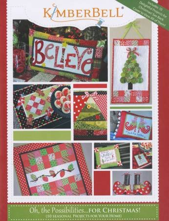 Oh the Possibilities...FOR CHRISTMAS-10 seasonal projects for your home by KimberBell