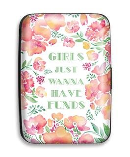 Girls Just Want to Have Funds credit card case