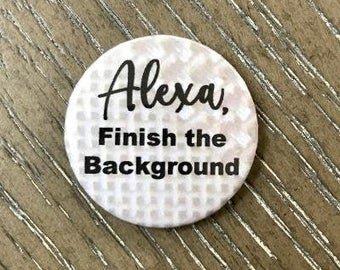 Alexa Finish the Background
