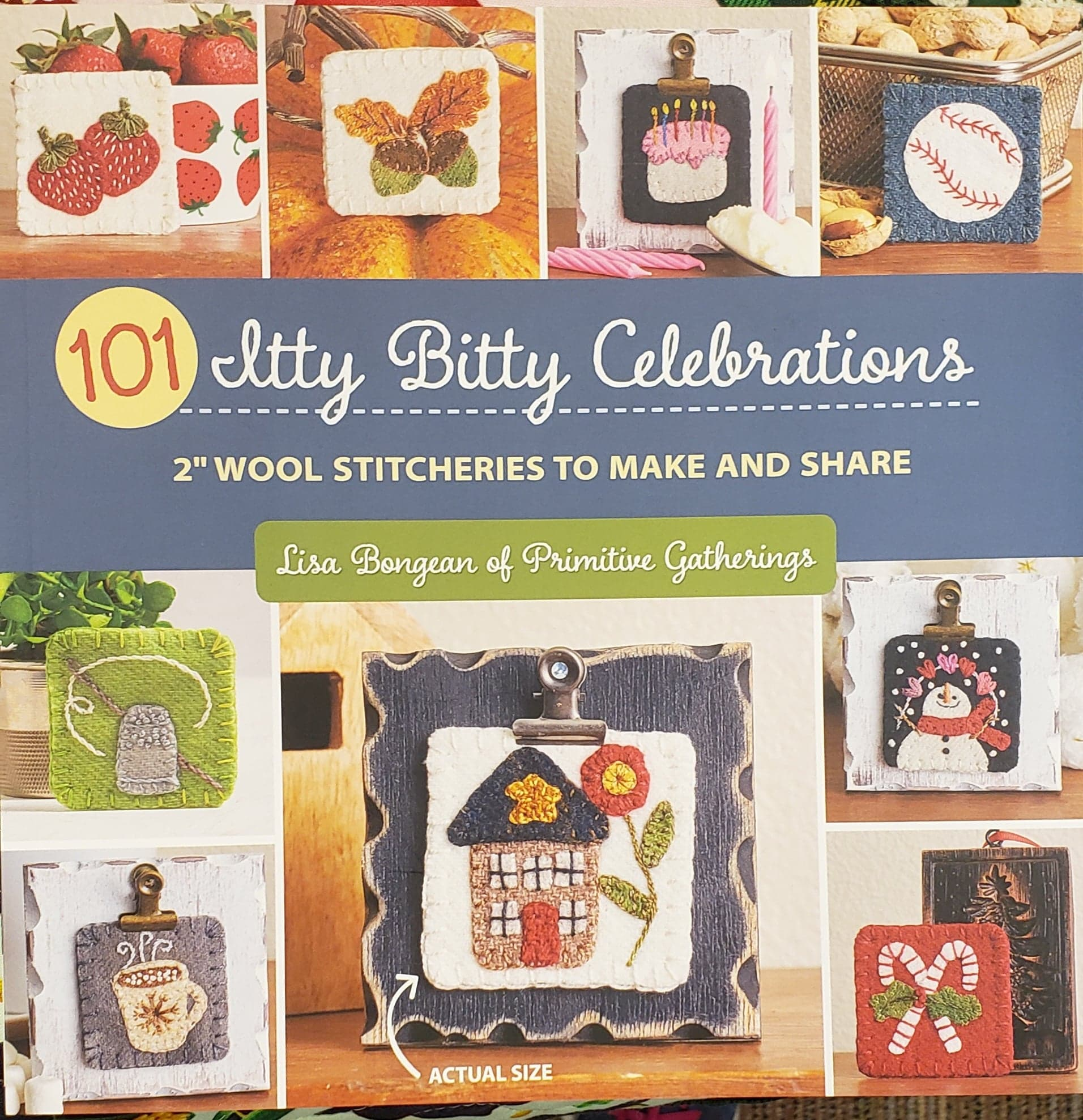 101 Itty Bitty Celebrations Book- 2 Wool Stitcheries to Make and Share