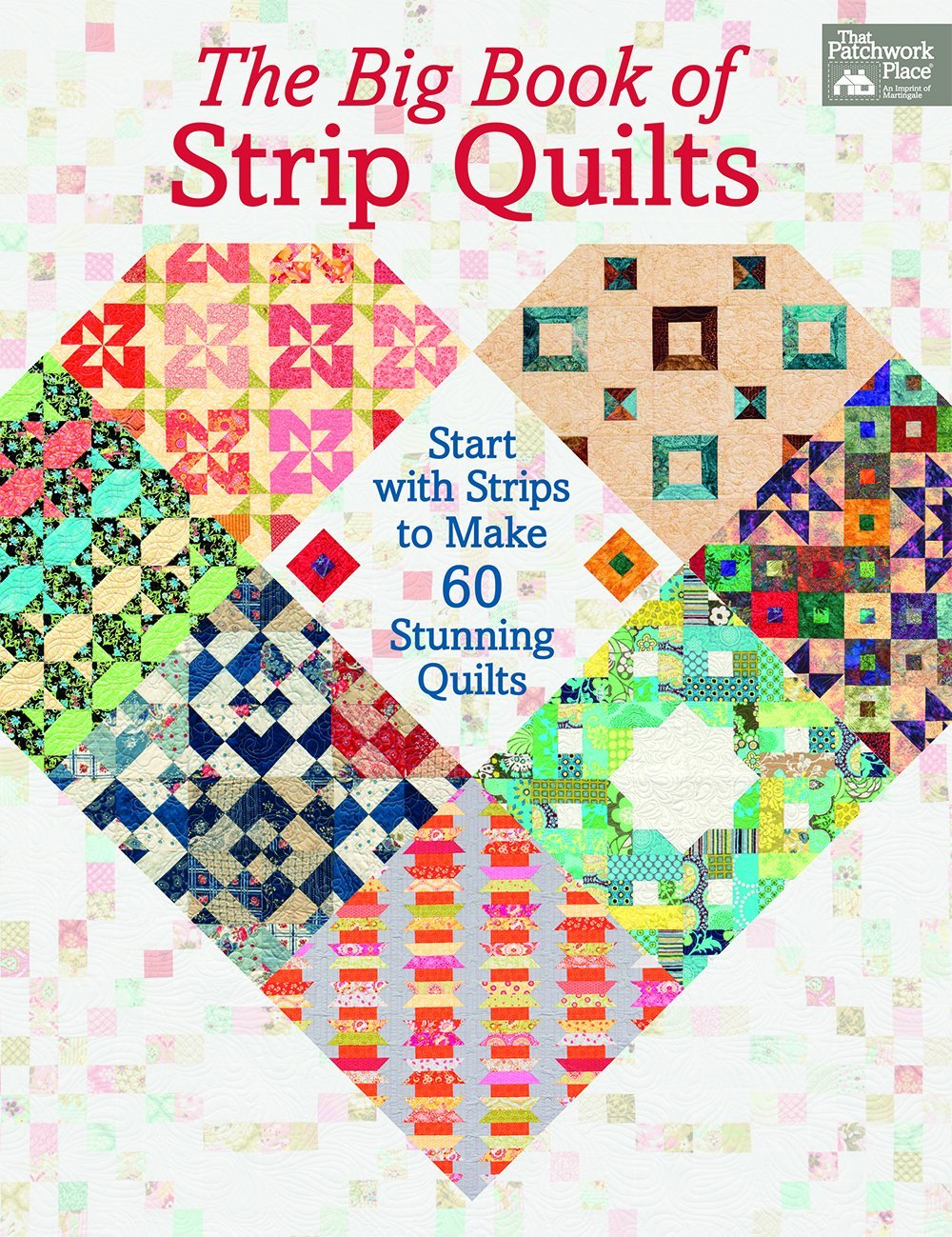 Big Book of Strip Quilts - Patchwork Place