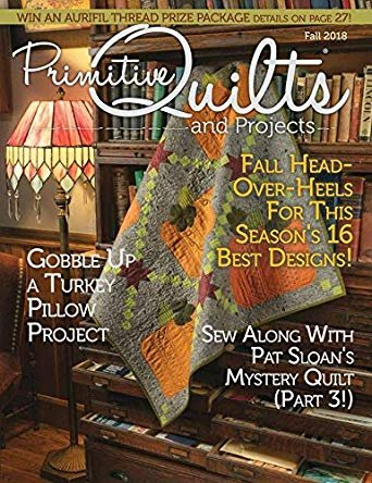 Primitive Quilts & Projects Magazine - 2018