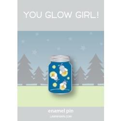 Lawn Ornaments Enamel Pin You Glow Girl