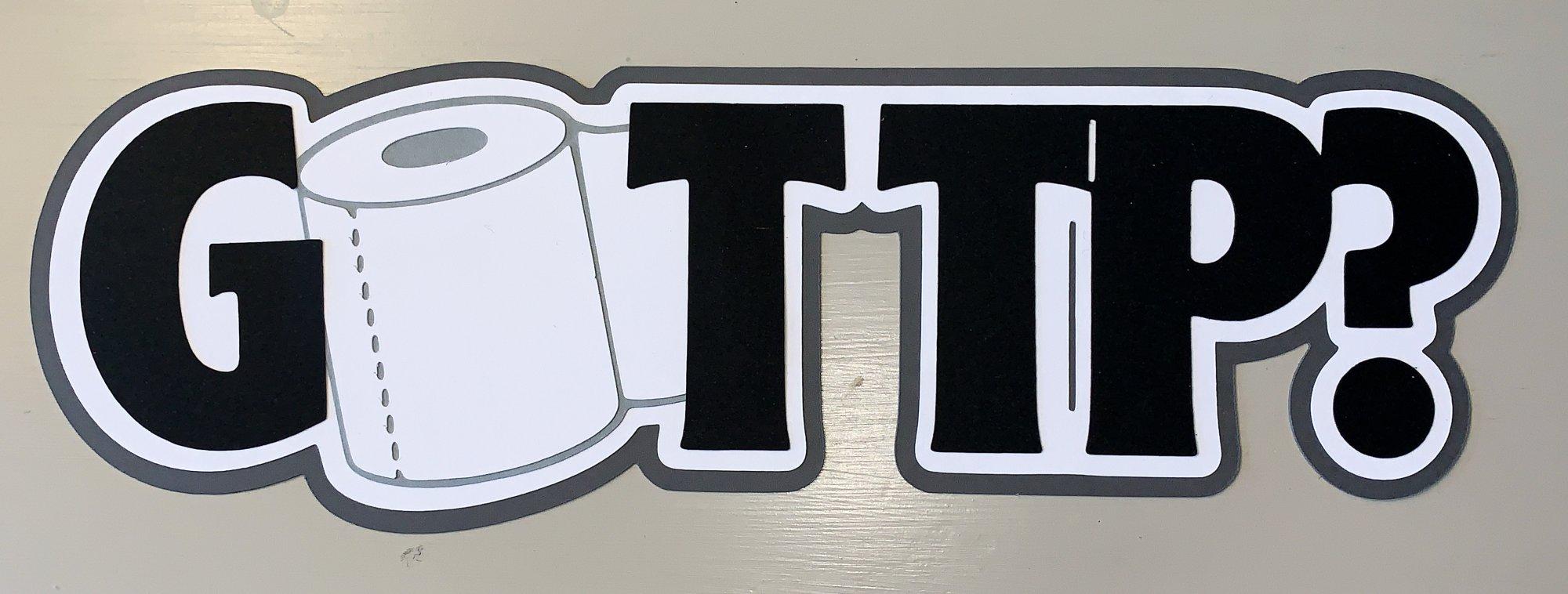 Got TP?  Custom Die-cut