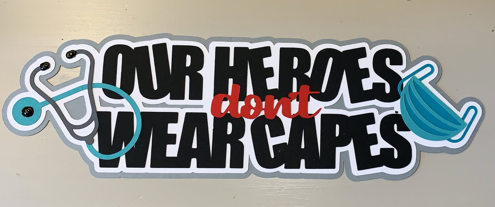 Our Heroes  Custom Die-cut