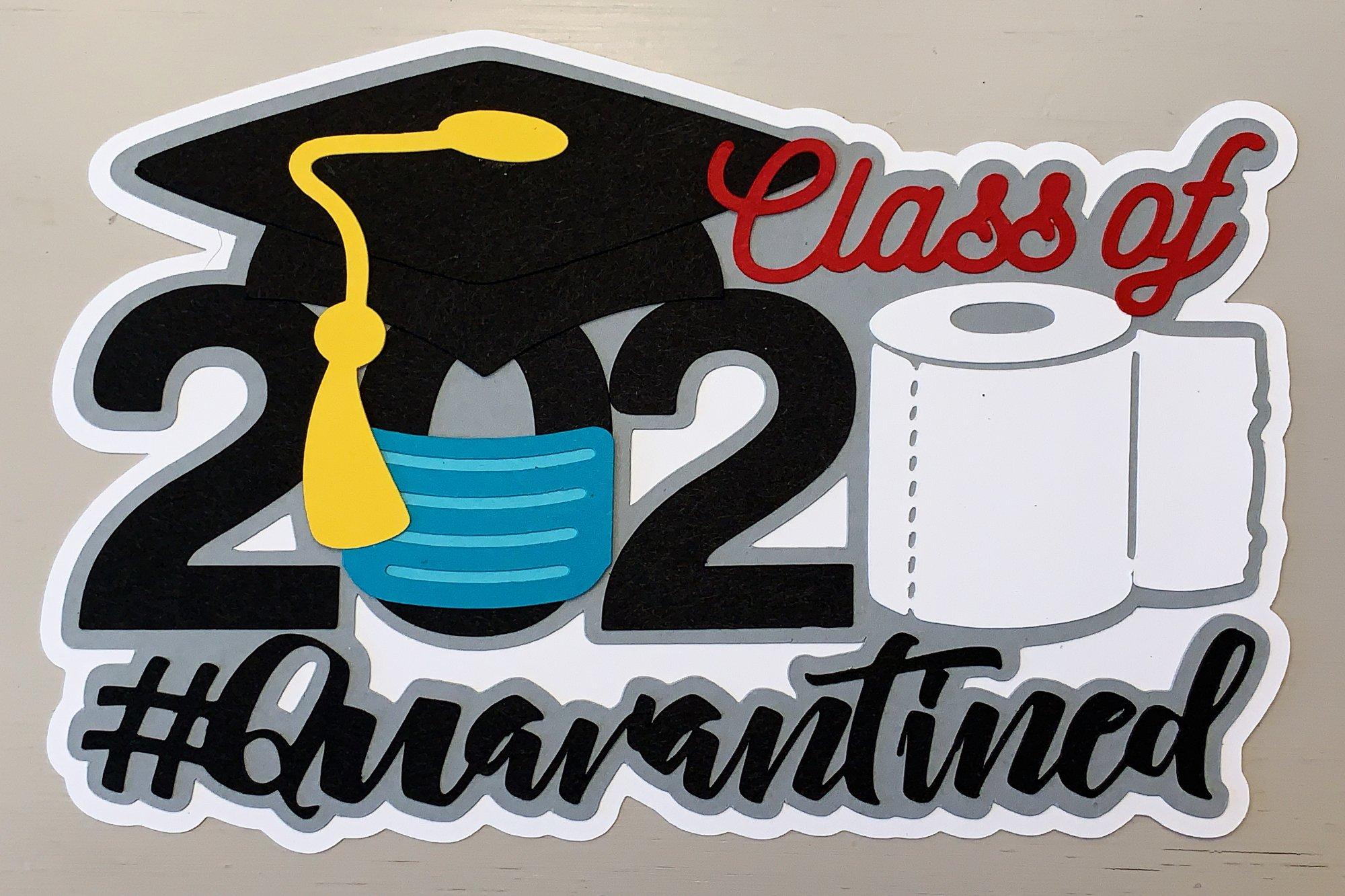 Class of 2020 #Quarantined  Custom Die-cut