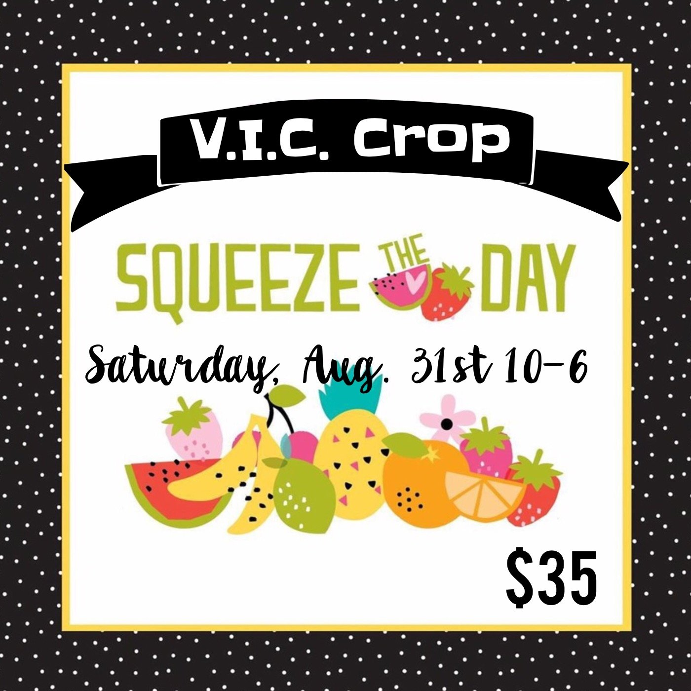 VIC Crop: Squeeze the Day