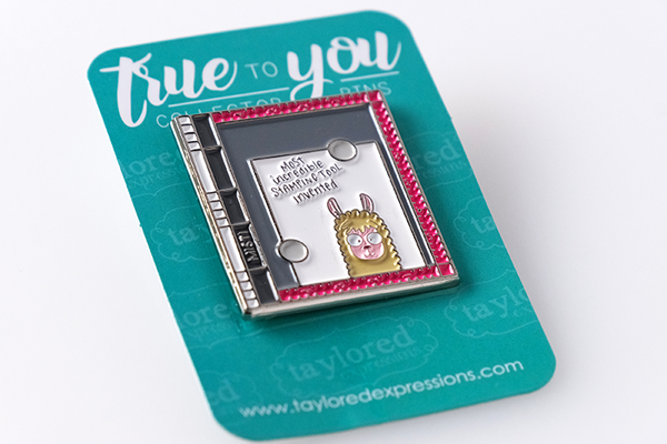 TAYLORED Expressions Collector Pin-True To You-MISTI