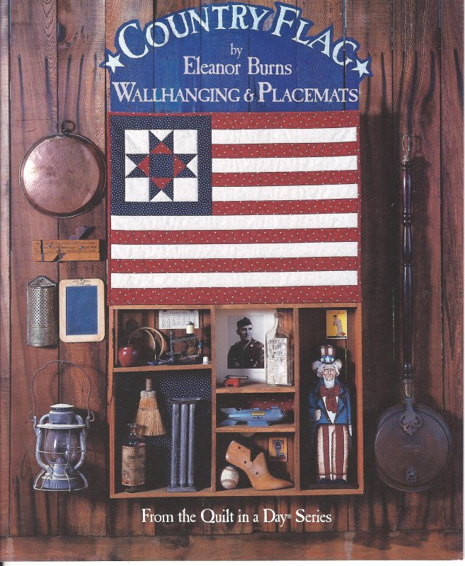 Country Flag by Eleanor Burns Wallhanging & Placemats From the Quilt in a Day Series Books