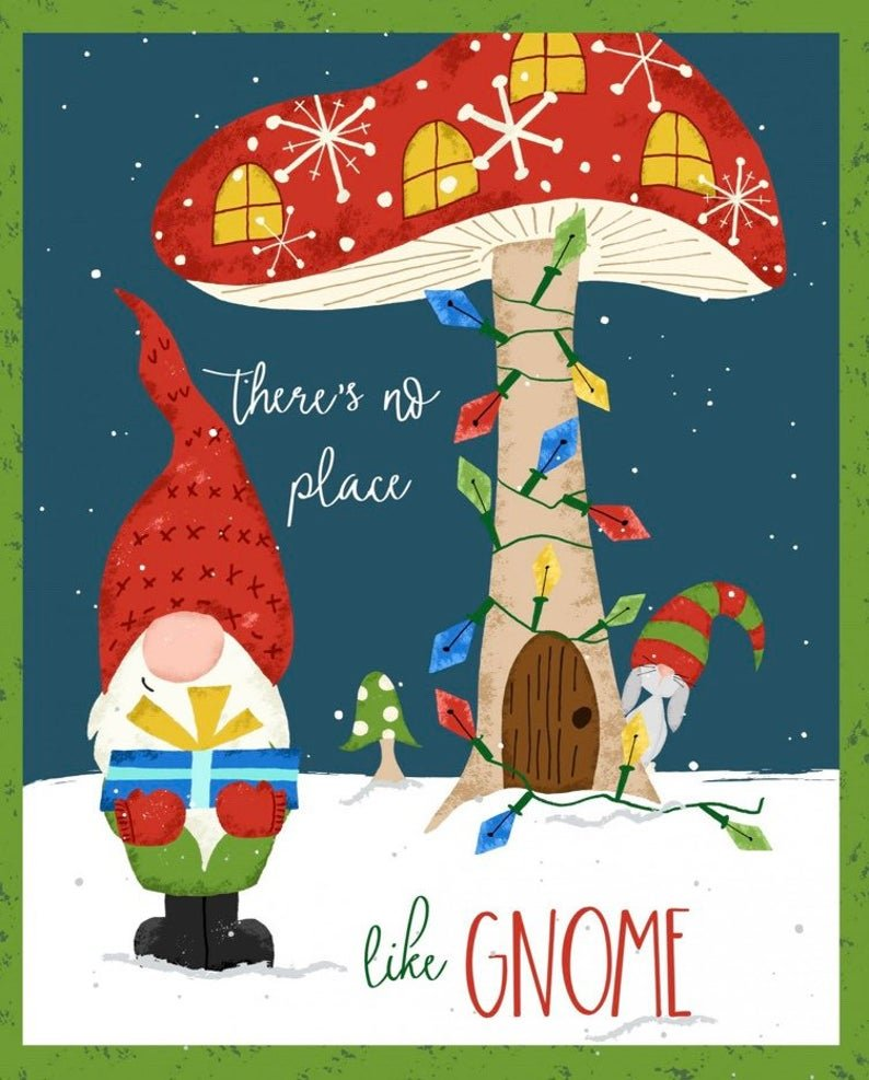 There?s No Place Like Gnome Fabric Panel.