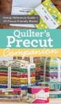 Quilter's Precut Companion Book 11158 By: C&T Publishing