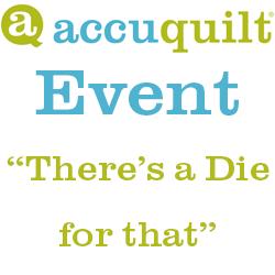 AccuQuilt Event