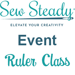 Sew Steady Ruler Event
