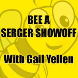 BEE A SERGER SHOWOFF