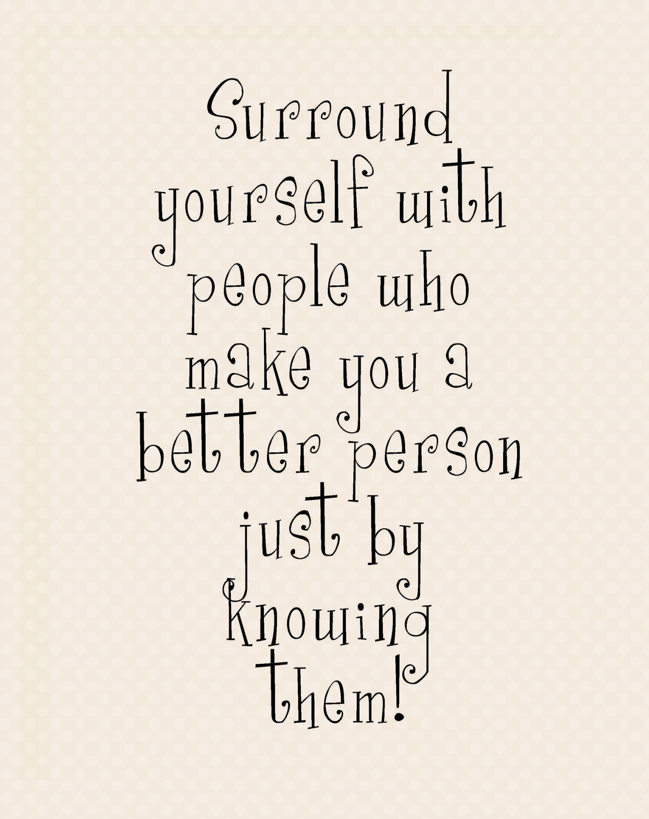 P-10: Surround yourself with...