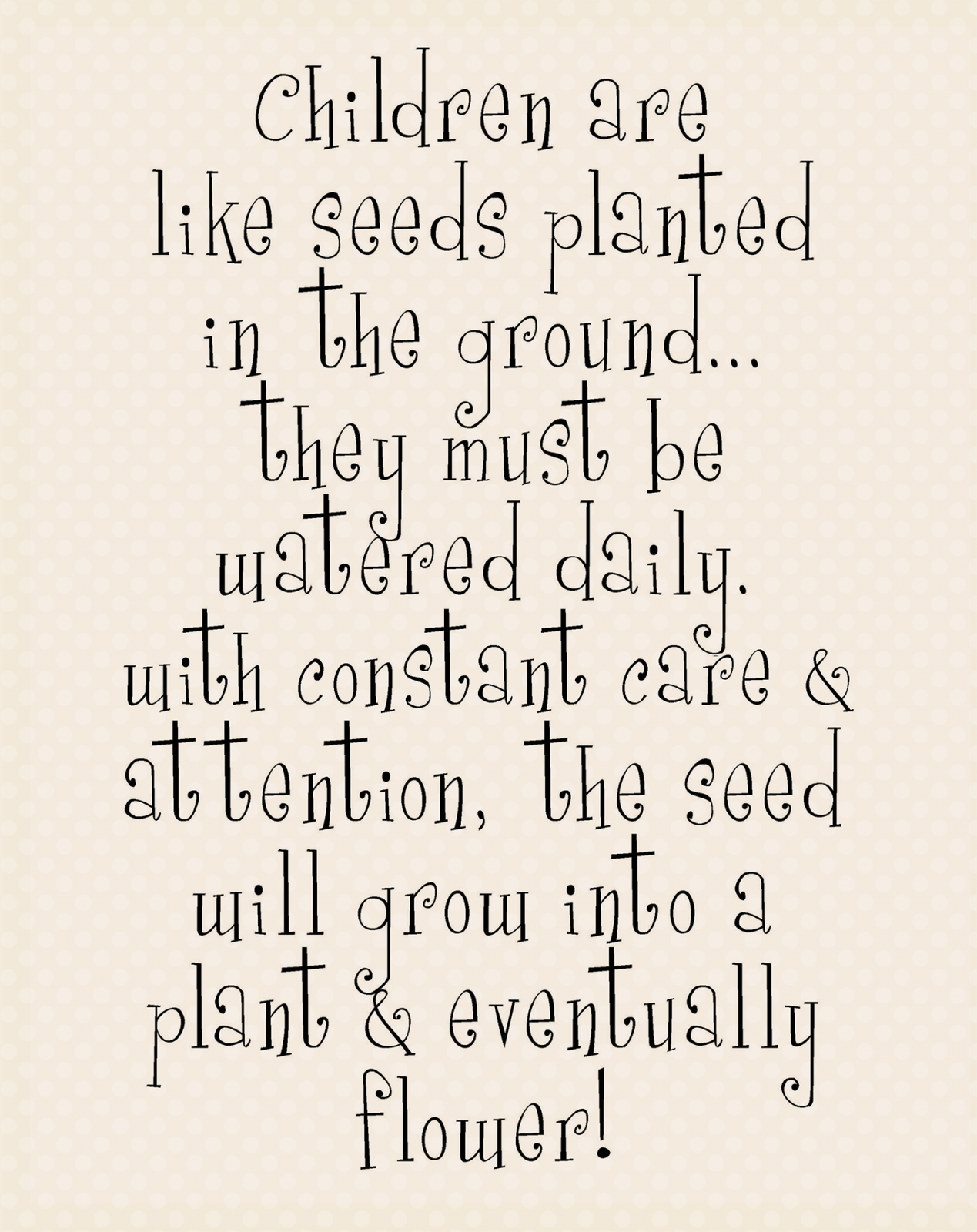 P-2: Children are like seeds...