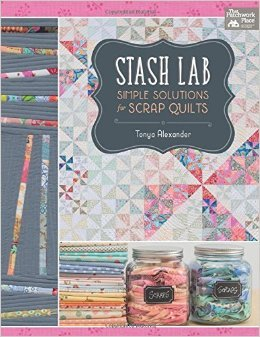 Stash Lab Simple Solutions for Scrap Quilts