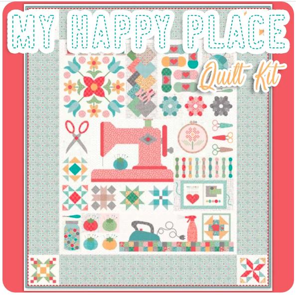 My Happy Place Quilt Along Quilt Kit