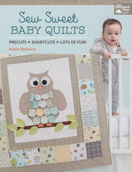 Sew Sweet Baby Quilts by That Patchwork Place