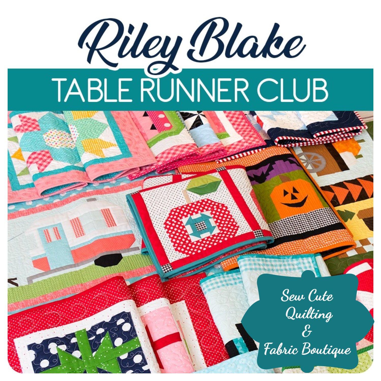 Riley Blake Table Runner of the Month- Membership