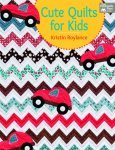 Book Cute Quilts for Kids by Kristin Roylance That Patchwork Place