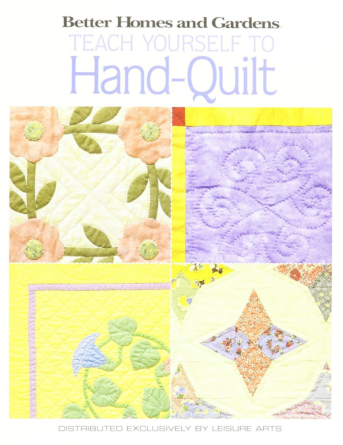 Better Homes and GardensTeach Yourself To Hand-Quilt