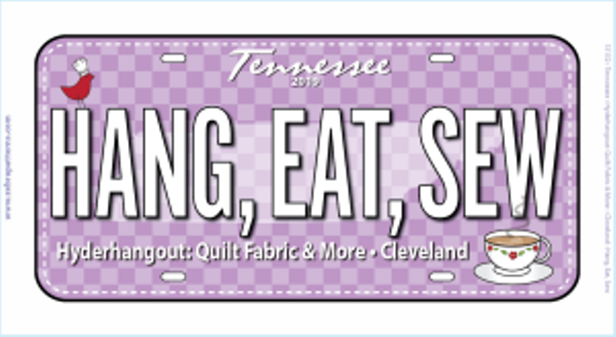 Hang, Eat, Sew 2019 Row by Row License  Plate