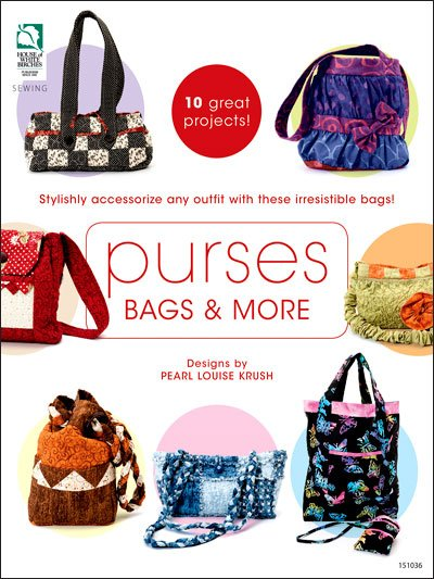 Purses Bags & More House of White Burches Sewing and Crafting Book