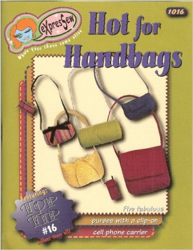 Hot for Handbags (eXpresSew) Unknown Binding – 2005