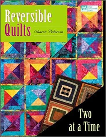 Reversible Quilts by Sharon Pederson THAT PATCHWORK PLACE QUILT BOOK