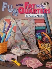 THAT PATCHWORK PLACE QUILT BOOK Fun With Fat Quarters by Nancy J. Martin