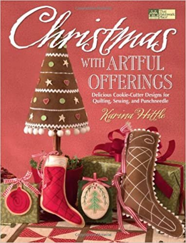 Christmas With Artful Offerings: Delicious Cookie-Cutter Designs for Quilting, Sewing and Punchneedle