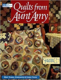 Quilts from Aunt Amy by Mary Tendall Etherington & Connie Tesene